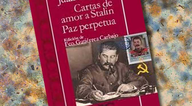 MAYORGA Juan Cartas De Amor A Stalin La Paz Perpetua Madrid Castalia 2016 247 Pp Edicin Francisco Gutirrez Carbajo