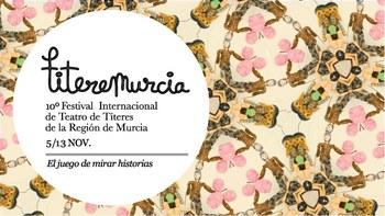 El Festival Internacional de Teatro de Títeres de la Región de Murcia cumple su décima edición.