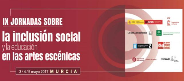 Las IX Jornadas sobre la Inclusión Social y la Educación en las Artes Escénicas se celebrarán en Murcia