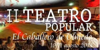 Segunda edición de su Teatro Popular 'El Caballero de Olmedo'